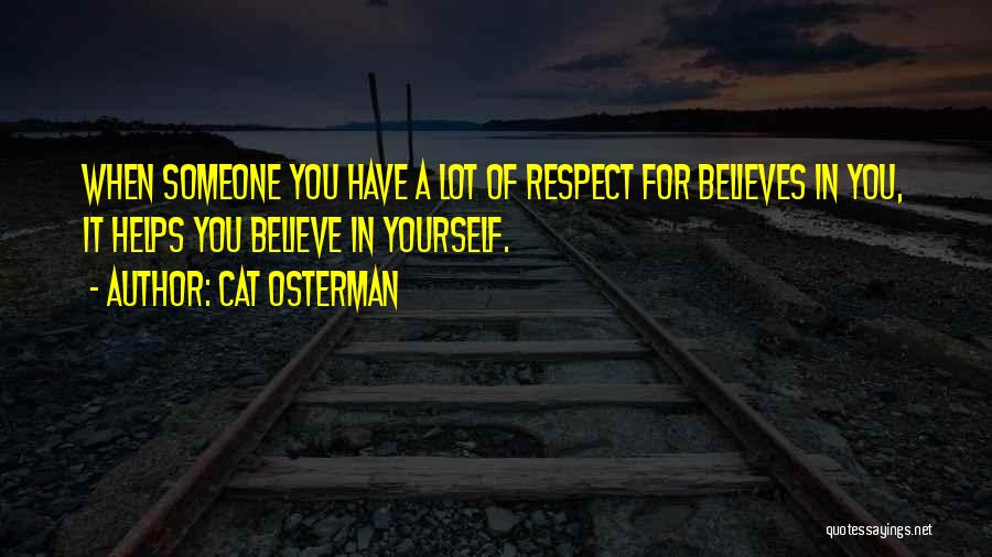 Someone Believes In You Quotes By Cat Osterman