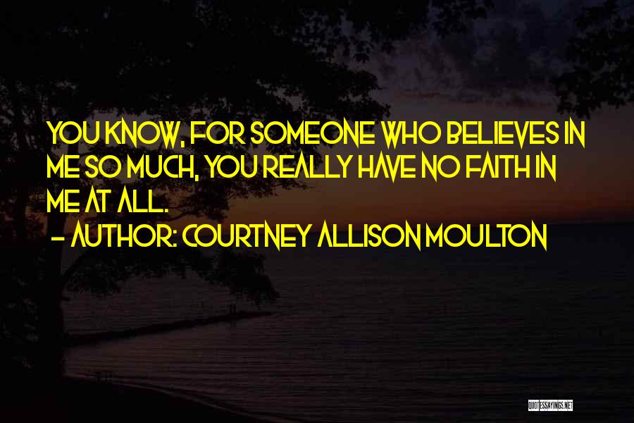 Someone Believes In You Quotes By Courtney Allison Moulton