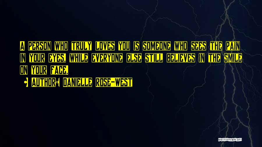Someone Believes In You Quotes By Danielle Rose-West