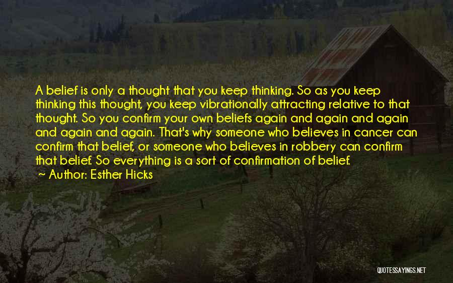 Someone Believes In You Quotes By Esther Hicks