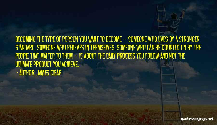 Someone Believes In You Quotes By James Clear