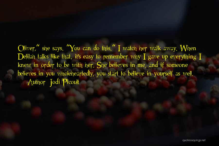 Someone Believes In You Quotes By Jodi Picoult
