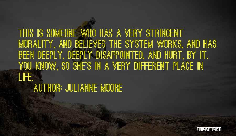 Someone Believes In You Quotes By Julianne Moore