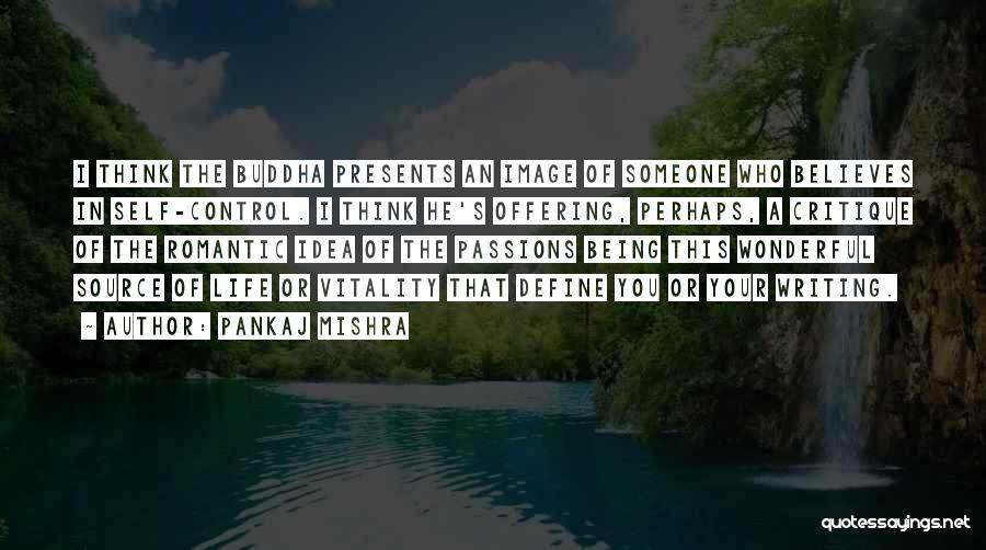 Someone Believes In You Quotes By Pankaj Mishra