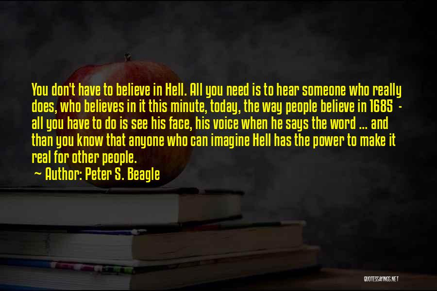 Someone Believes In You Quotes By Peter S. Beagle