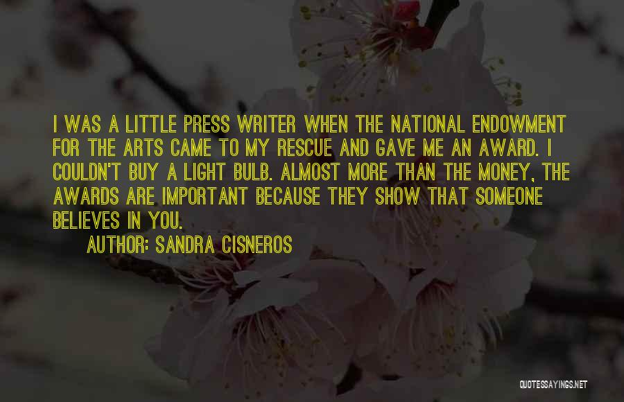 Someone Believes In You Quotes By Sandra Cisneros