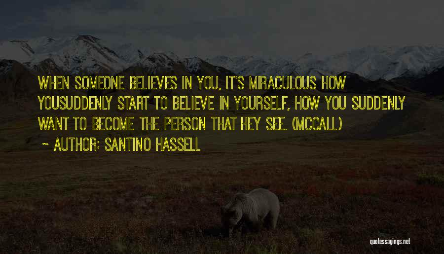 Someone Believes In You Quotes By Santino Hassell
