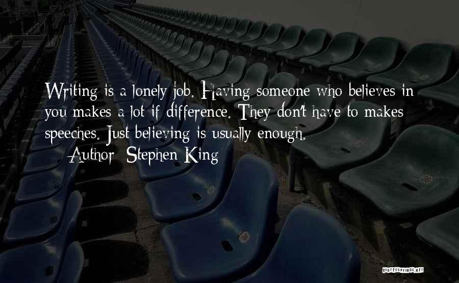 Someone Believes In You Quotes By Stephen King