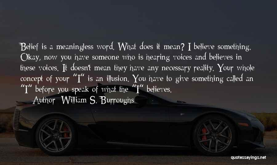 Someone Believes In You Quotes By William S. Burroughs