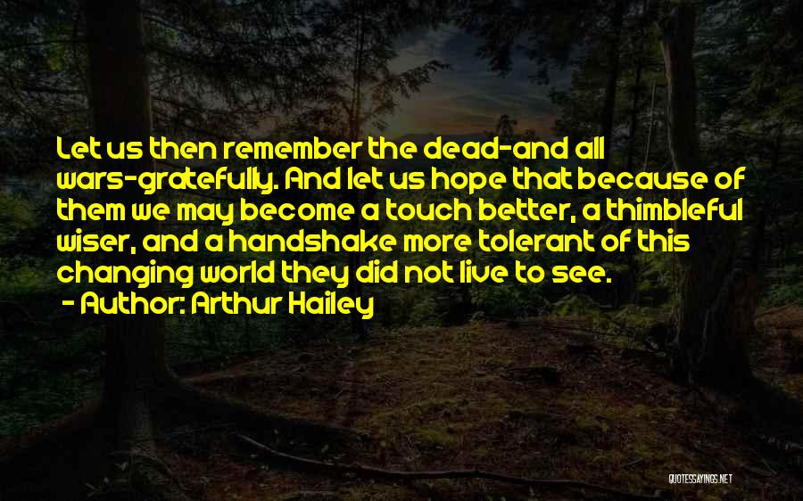 Someone Changing For The Better Quotes By Arthur Hailey