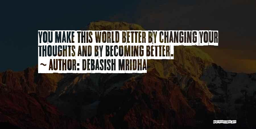 Someone Changing For The Better Quotes By Debasish Mridha