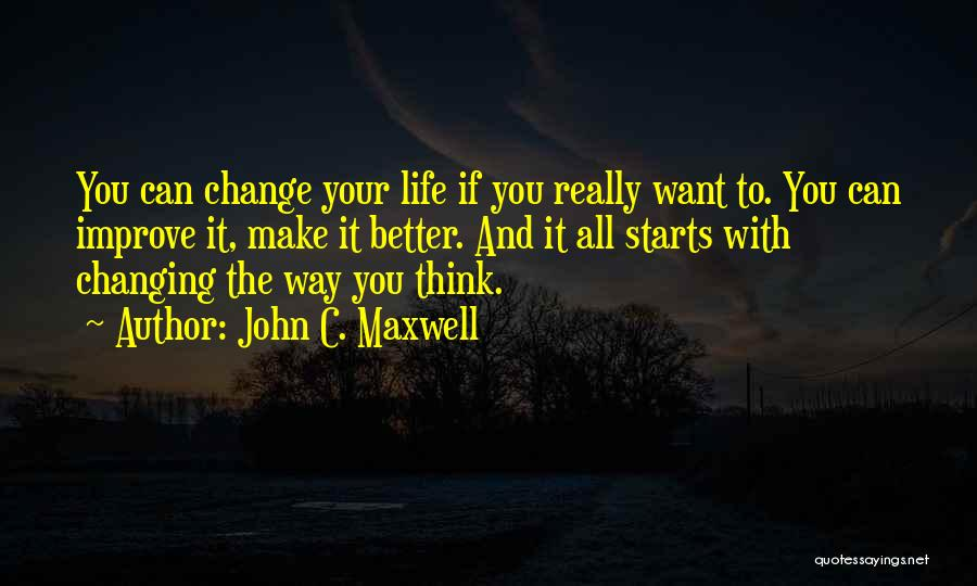 Someone Changing For The Better Quotes By John C. Maxwell