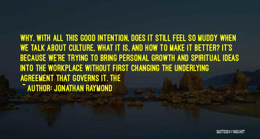 Someone Changing For The Better Quotes By Jonathan Raymond
