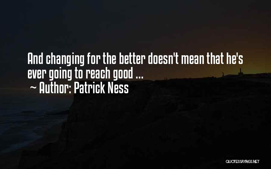 Someone Changing For The Better Quotes By Patrick Ness