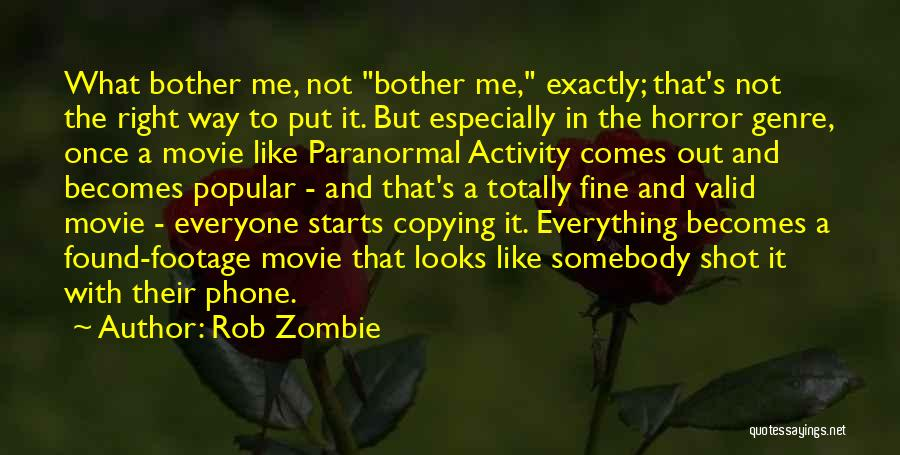 Someone Copying Everything You Do Quotes By Rob Zombie