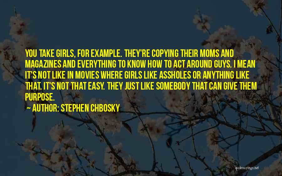 Someone Copying Everything You Do Quotes By Stephen Chbosky
