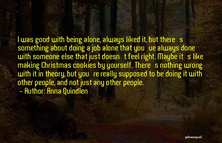 Someone Doing Something Wrong Quotes By Anna Quindlen