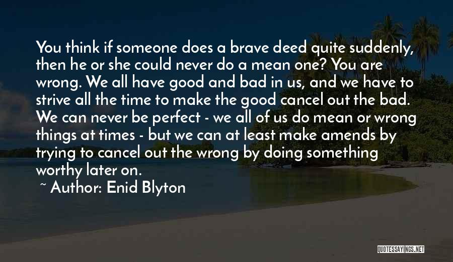 Someone Doing Something Wrong Quotes By Enid Blyton