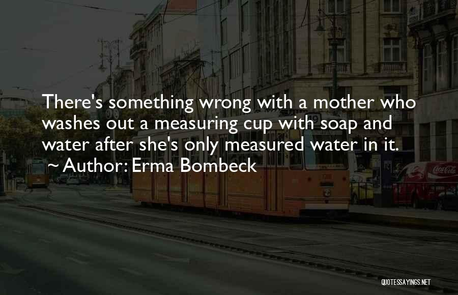 Someone Doing Something Wrong Quotes By Erma Bombeck