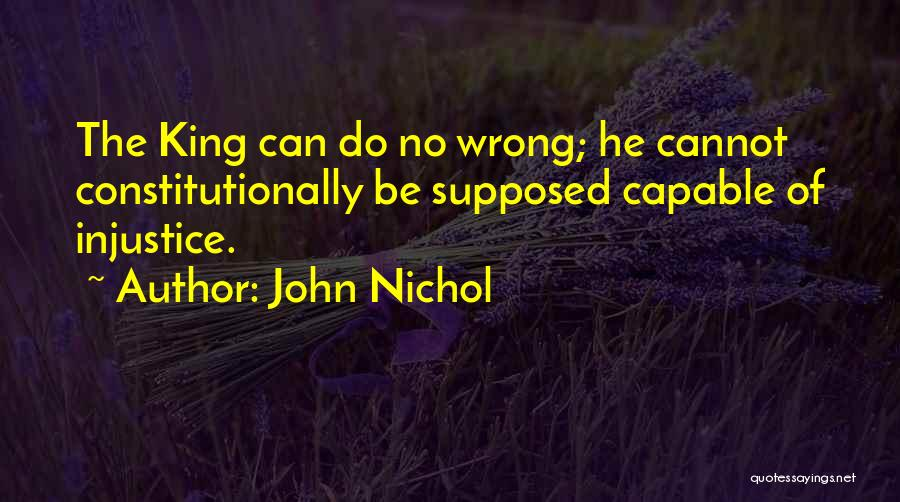 Someone Doing Something Wrong Quotes By John Nichol