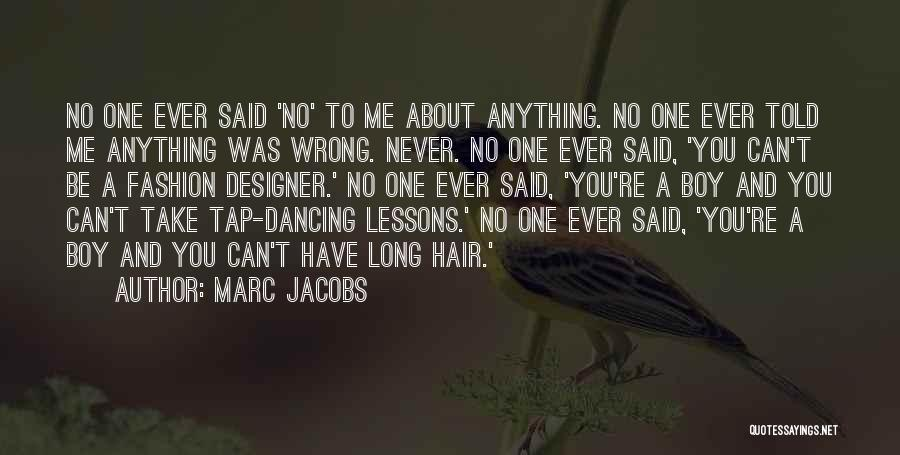 Someone Doing Something Wrong Quotes By Marc Jacobs