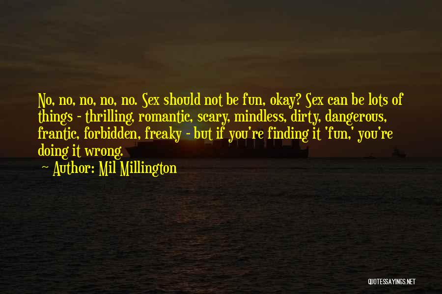 Someone Doing Something Wrong Quotes By Mil Millington
