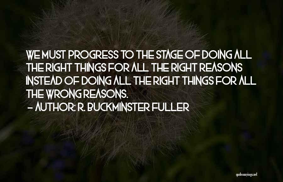 Someone Doing Something Wrong Quotes By R. Buckminster Fuller