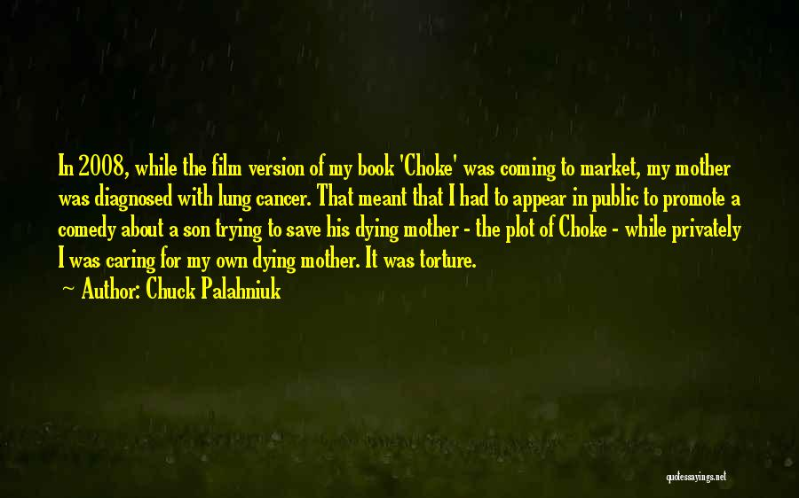 Someone Dying From Cancer Quotes By Chuck Palahniuk