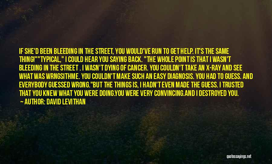 Someone Dying From Cancer Quotes By David Levithan