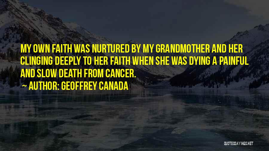 Someone Dying From Cancer Quotes By Geoffrey Canada