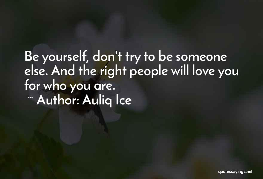 Someone Else Will Love Quotes By Auliq Ice