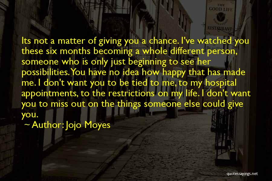 Someone Else Will Love Quotes By Jojo Moyes