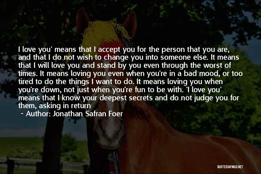 Someone Else Will Love Quotes By Jonathan Safran Foer