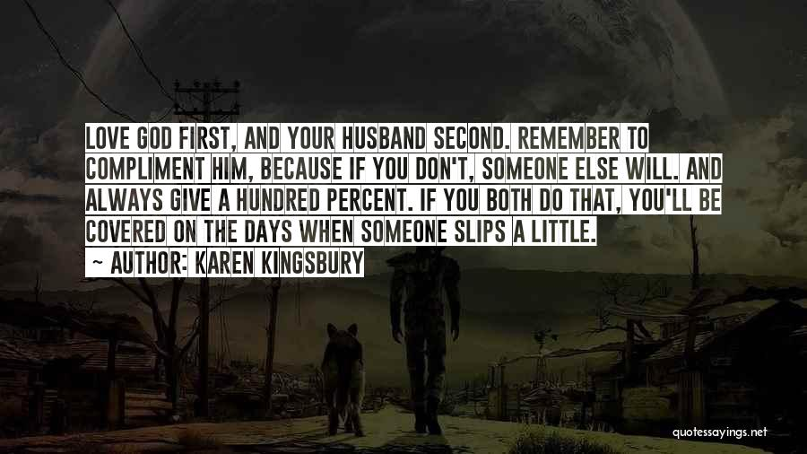 Someone Else Will Love Quotes By Karen Kingsbury