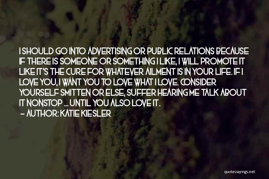 Someone Else Will Love Quotes By Katie Kiesler
