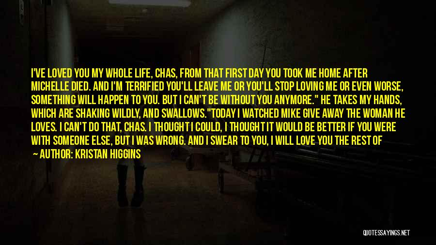 Someone Else Will Love Quotes By Kristan Higgins