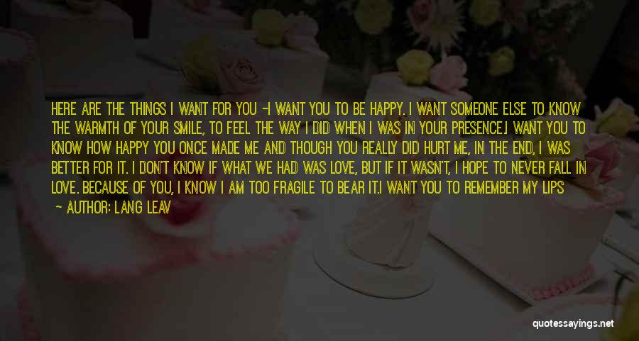 Someone Else Will Love Quotes By Lang Leav