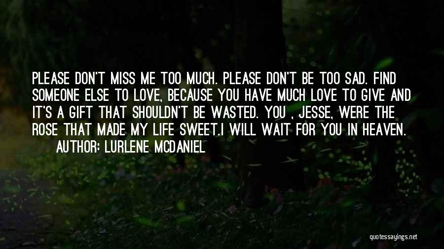 Someone Else Will Love Quotes By Lurlene McDaniel