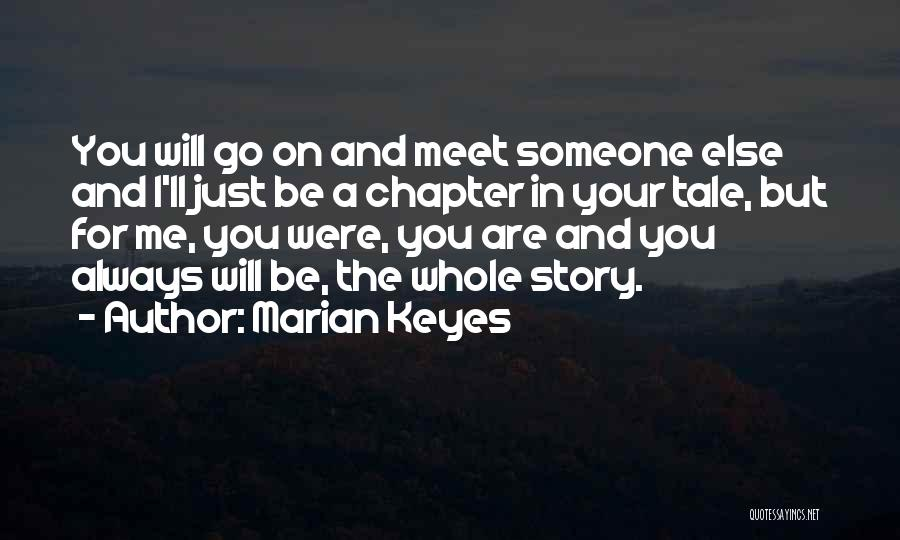 Someone Else Will Love Quotes By Marian Keyes
