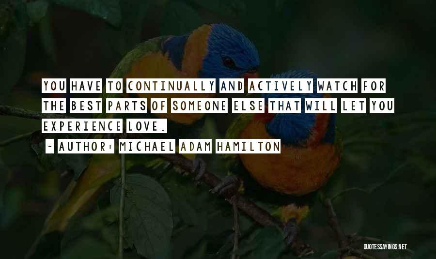 Someone Else Will Love Quotes By Michael Adam Hamilton