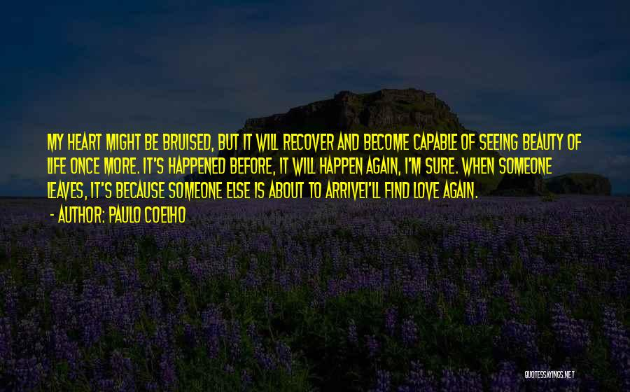 Someone Else Will Love Quotes By Paulo Coelho