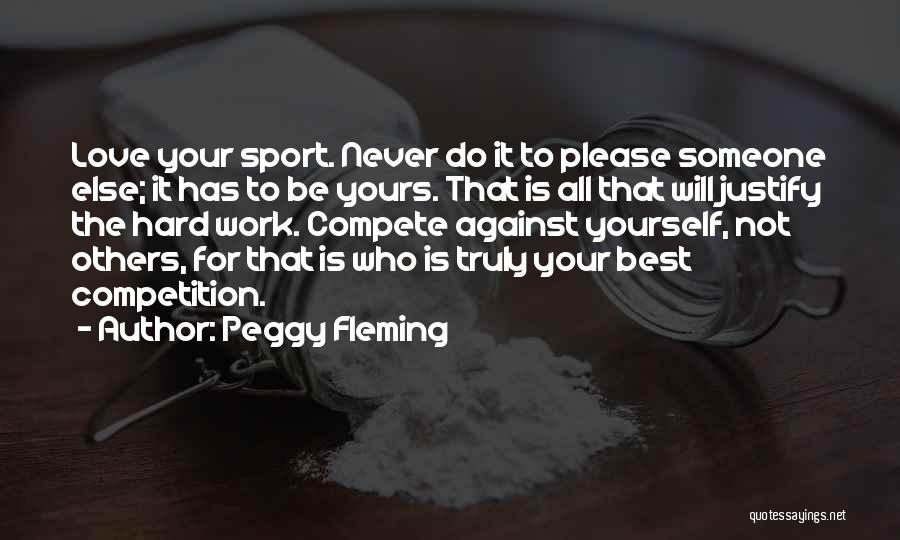 Someone Else Will Love Quotes By Peggy Fleming