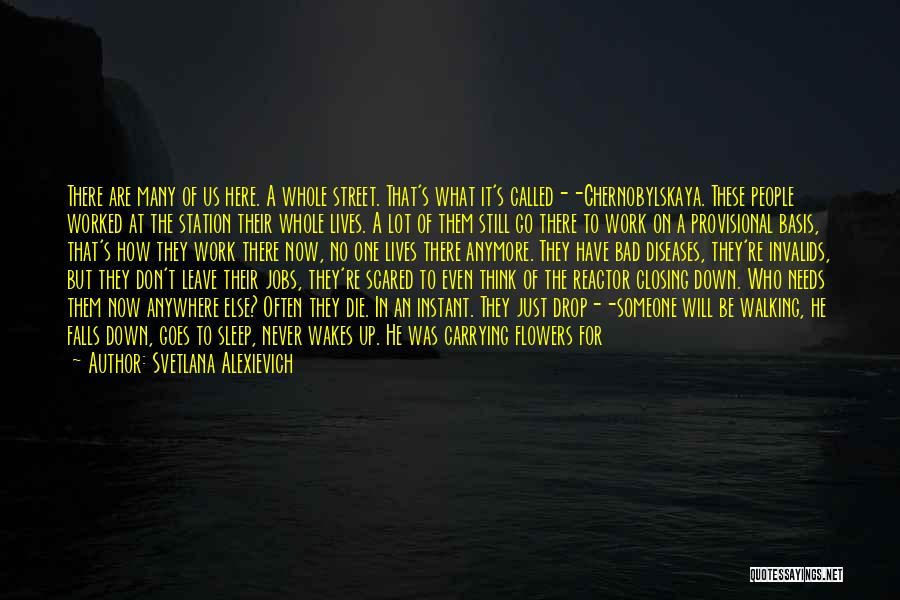 Someone Else Will Love Quotes By Svetlana Alexievich