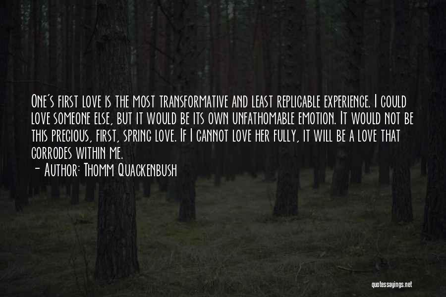 Someone Else Will Love Quotes By Thomm Quackenbush