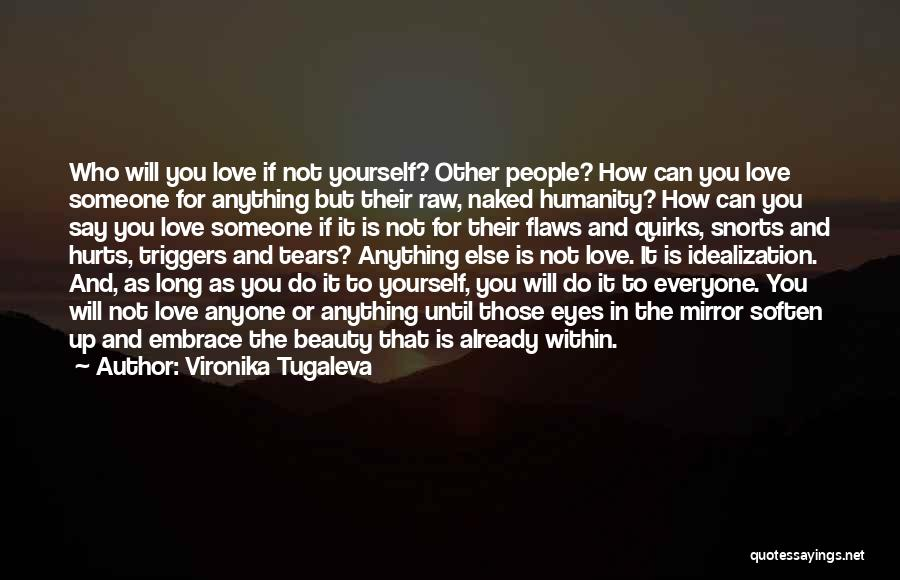 Someone Else Will Love Quotes By Vironika Tugaleva