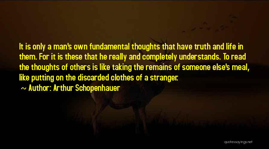 Someone Else's Man Quotes By Arthur Schopenhauer