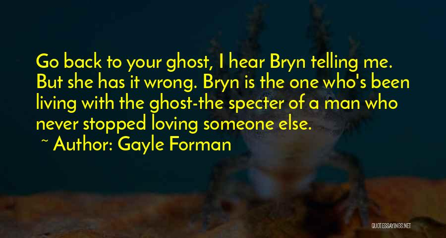 Someone Else's Man Quotes By Gayle Forman
