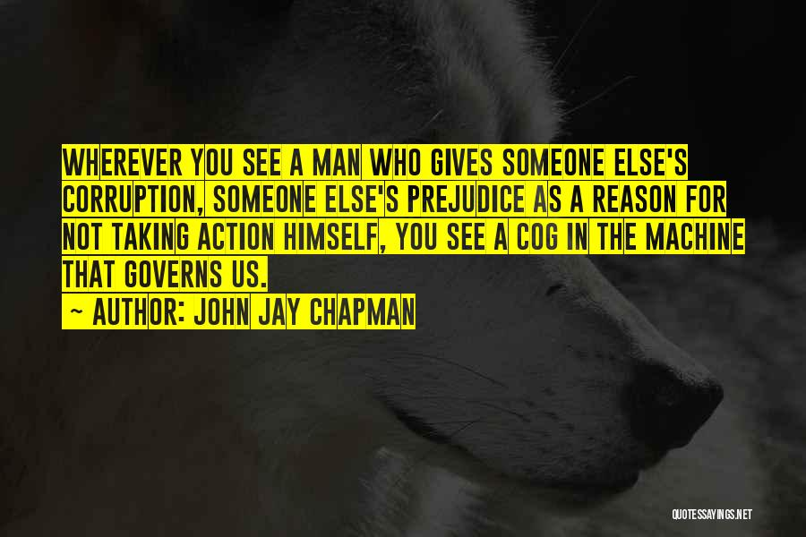 Someone Else's Man Quotes By John Jay Chapman