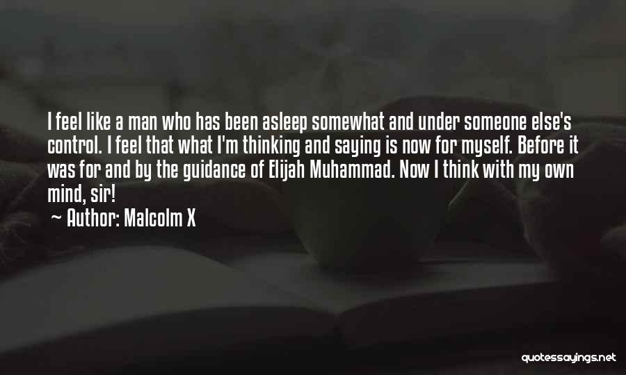Someone Else's Man Quotes By Malcolm X