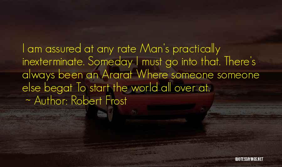 Someone Else's Man Quotes By Robert Frost
